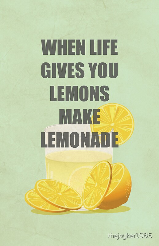 Quot When Life Gives You Lemons Make Lemonade Quotes Quot By