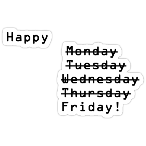 """Happy Monday Tuesday Wednesday Thursday Friday!"" Stickers ..."