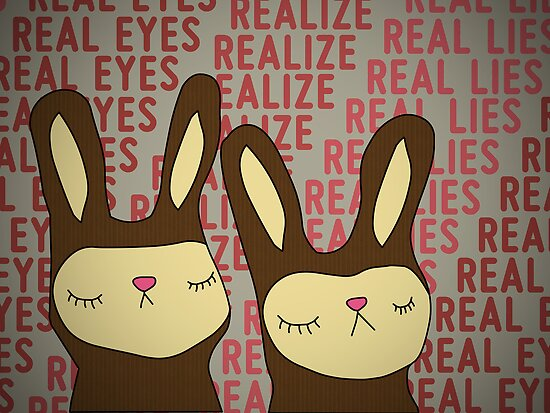 """""""Real Eyes... Realize... Real Lies..."""" By Buyart"""